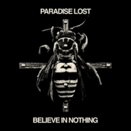 Paradise Lost | Believe In Nothing