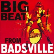 Cramps| Big Beat From Badsville