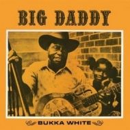 Bukka White| Big Daddy