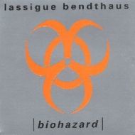 Lassigue Bendthaus| Biohazard