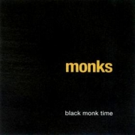 Monks | Black Monk Time
