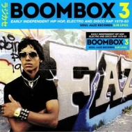 AA.VV. Hip Hop| Boombox 3 - Early Independent Hip Hop, Electro And Disco Rap 1979-83