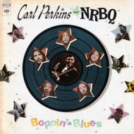 Perkins Carl and NRBQ| Boppin'The Blues