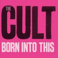 Cult | Born Into This