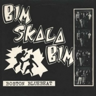 Bim Skala Bim | Boston Bluebeat