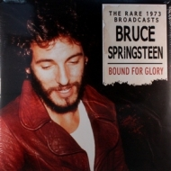 Springsteen Bruce| Bound For Glory - The Rare 1973 Broadcasts