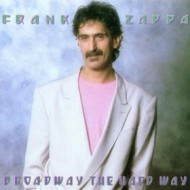 Zappa Frank| Broadway The Hard Way
