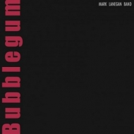 Lanegan Mark | Bubblegun
