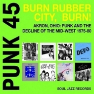 Punk 45| Burn Rubber City, Burn!