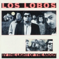 Los Lobos| By the light of the moon