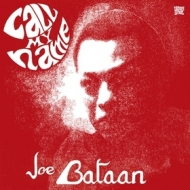 Bataan Joe| Call My Name