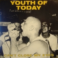 Youth Of Today | Can't Close My Eyes