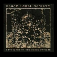 Black Label Society| Catacombs Of The Black Vatican