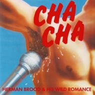 Brood Herman | Cha Cha