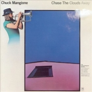 Mangione Chuck | Chase The Clouds Away