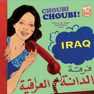 AA.VV. World | Choubi Choubi! Folk And Pop Sounds From Iraq Vol. 1