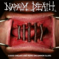 Napalm Death | Coded Smears And More Uncommon Slurs