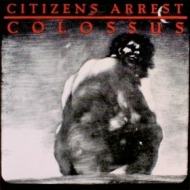 Citizens Arrest| Colossus