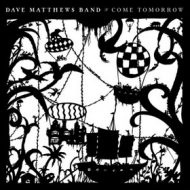 Dave Matthews Band | Come Tomorrow