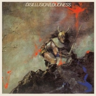 Loudness | Disillusion