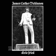 Dickinson James Luther | Dixie Fried