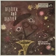 Gillespie Dizzy | Dizzier And Dizzier