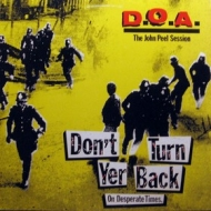 D.O.A. | Don't Turn Yer Back (On Desperate Times)
