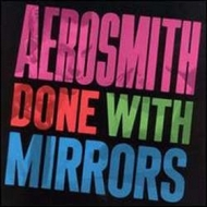 Aerosmith| Done With Mirrors