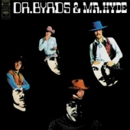 Byrds | Dr. Byrds & Mr. Hyde