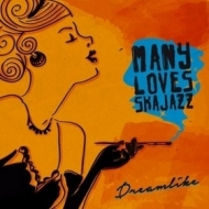 Many Loves Ska Jazz| Dreamlike