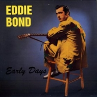 Bond Eddie | Early Days