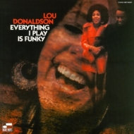 Donaldson Lou | Everything I Play Is Funky