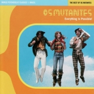Os Mutantes| Everything Is Possible!
