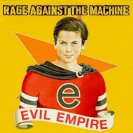 Rage Against The Machine | Evil Empire