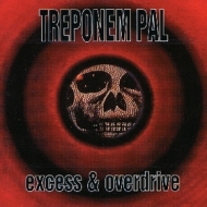 Treponem Pal| Excess & Overdrive