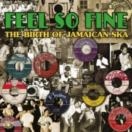 AA.VV. Reggae| Feel So Fine: The Birth Of Jamaican Ska