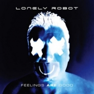 Lonely Robot | Feelings Are Good