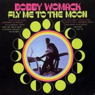 Womack Bobby| Fly Me To the Moon
