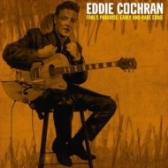 Cochran Eddie | Fool's Paradise: Early And Rare Eddie