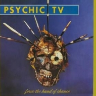 Psychic TV| Force The Hand Of Change