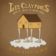 Les Claypool's Duo De Twang| Four Foot Shack