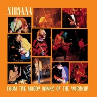 Nirvana | From The Muddy Banks Of The Wishkah