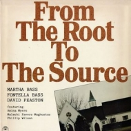 Bass Martha, Fontella Bass, David Peaton.| From The Root To The Source