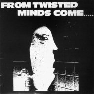 AA.VV.| From Twisted Minds Come ...