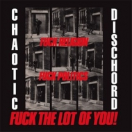 Chaotic Dischord | Fuck Religion, Fuck Politics, Fuck The Lot...