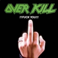 Over Kill| !!!Fuck You!!!