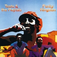 Toots & The Maytals| Funky Kingston