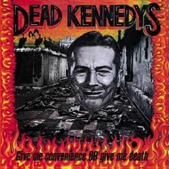 Dead Kennedys | Give Me Convenience Or Give Me Death
