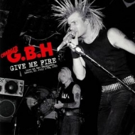 G.B.H. | Give Me Fire - Live Dover, NJ. July 17th, 1983