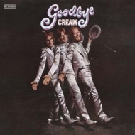 Cream                  | Goodbye